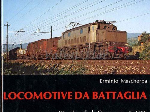 Locomotive da battaglia – storia del Gruppo E626