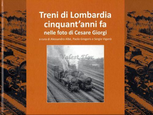 Treni di Lombardia cinquant'anni fa nelle foto di Cesare Giorgi